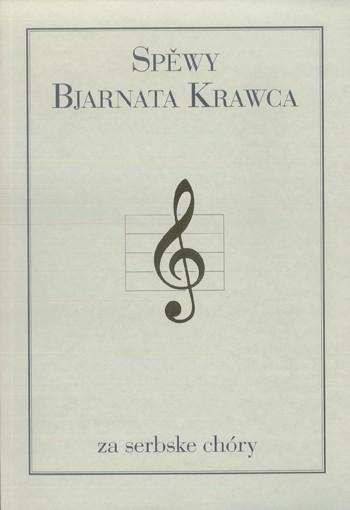 Spěwy Bjarnata Krawca za serbske chóry