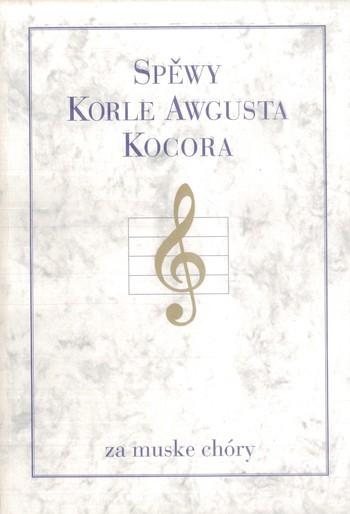 Spěwy Korle Awgusta Kocora za muske chóry