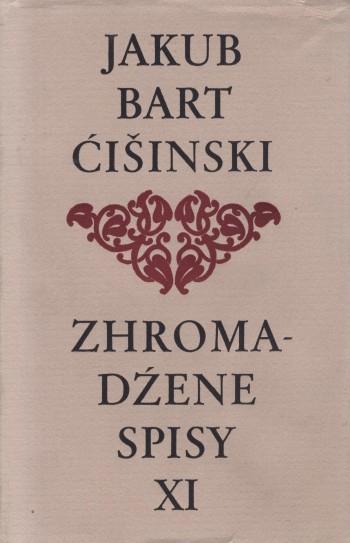 Bart-Ćišinski XI - Zhromadźene spisy