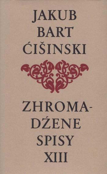 Bart-Ćišinski XIII - Zhromadźene spisy