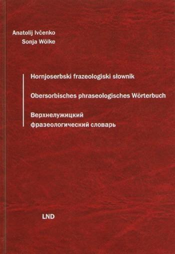 Hornjoserbski frazeologiski słownik / Obersorbisches phraseologisches Wörterbuch