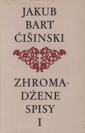 Bart-Ćišinski I - Zhromadźene spisy