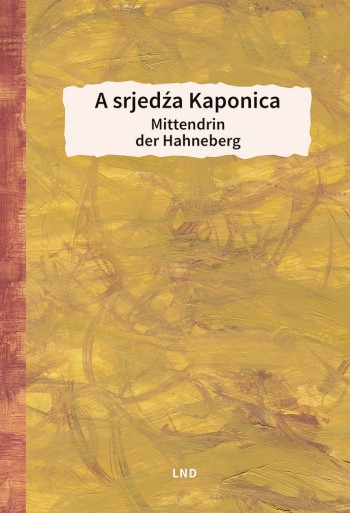 A srjedźa Kaponica – Mittendrin der Hahneberg