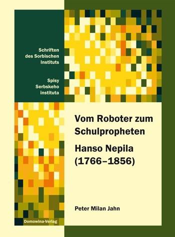 Vom Roboter zum Schulpropheten Hanso Nepila (1766–1856)