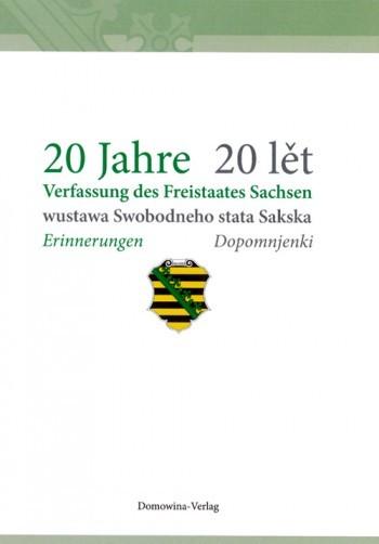 20 Jahre Verfassung des Freistaates Sachsen - 20 lět wustawa Swobodneho stata Sakska