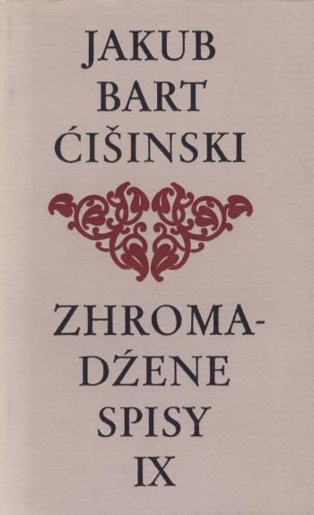 Bart-Ćišinski IX - Zhromadźene spisy