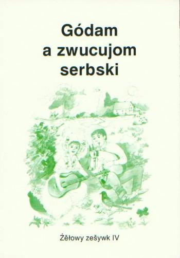 Gódam a zwucujom serbski IV - źěłowy zešywk