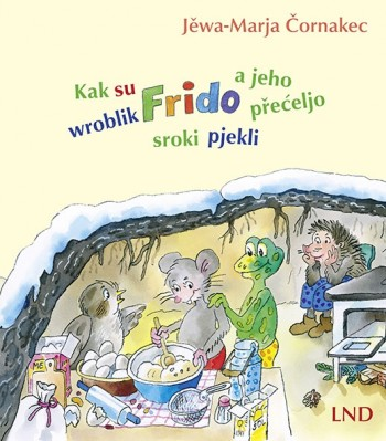 Kak su wroblik Frido a jeho přećeljo sroki pjekli