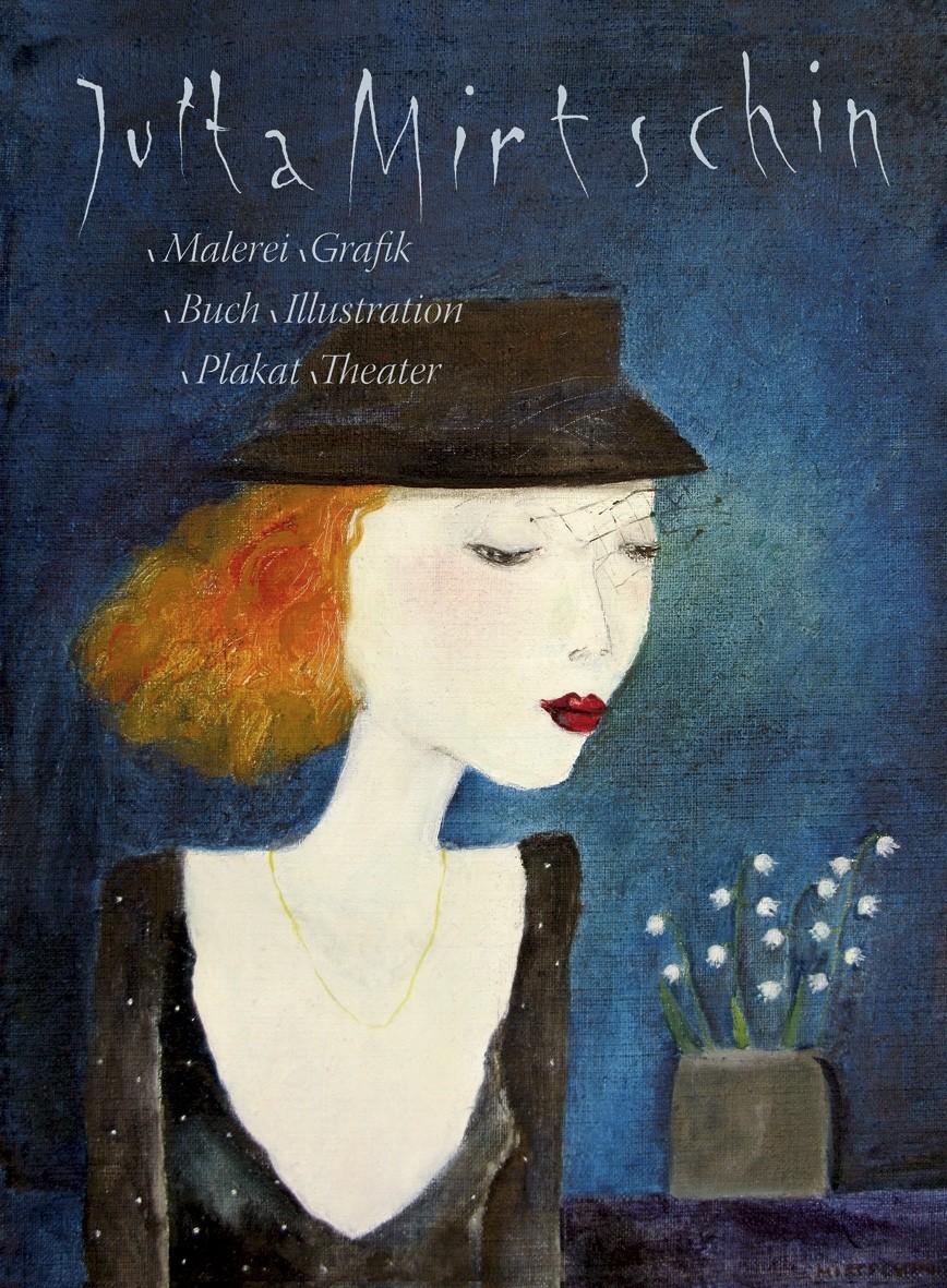 Jutta Mirtschin − Malerei Grafik Buch Illustration Plakat Theater