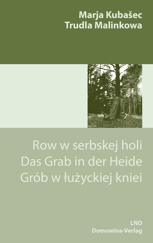 Row w serbskej holi / Das Grab in der Heide / Grób w łużyckiej kniei