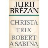 Brězan 2, Christa, Trix, Robert a Sabina - Zhromadźene spisy