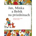 Jan, Minka a Bobik na prózdninach