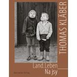 Thomas Kläber –  Land.Leben / Na jsy