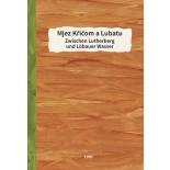 Mjez Křičom a Lubatu – Zwischen Lutherberg und Löbauer Wasser