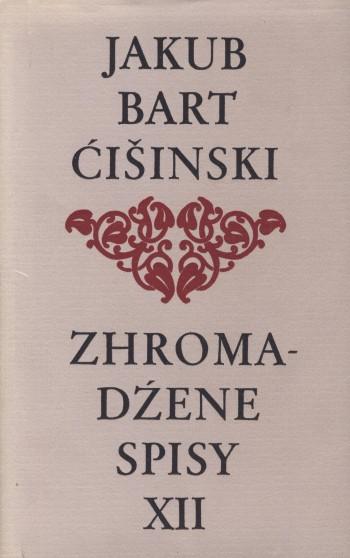 Bart-Ćišinski XII - Zhromadźene spisy