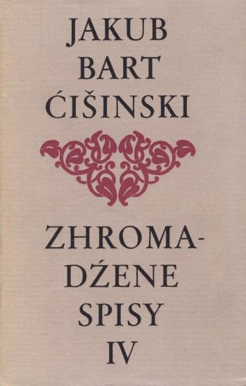 Bart-Ćišinski IV - Zhromadźene spisy