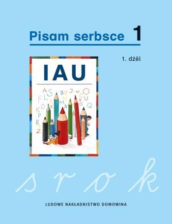 Pisam serbsce 1 (wuchadne pismo)