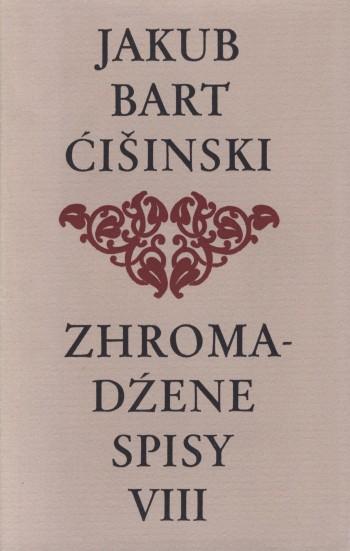 Bart-Ćišinski VIII - Zhromadźene spisy