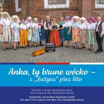"CD Anka, ty brune wócko – z ""Łužycu"" pśez lěto"