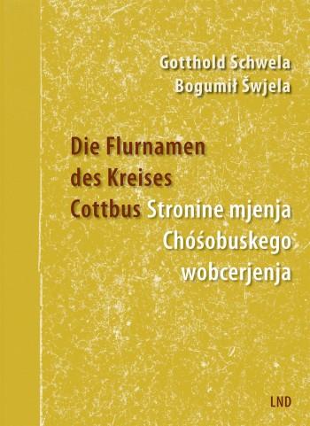 Die Flurnamen des Kreises Cottbus • Stronine mjenja Chóśobuskego wobcerjenja