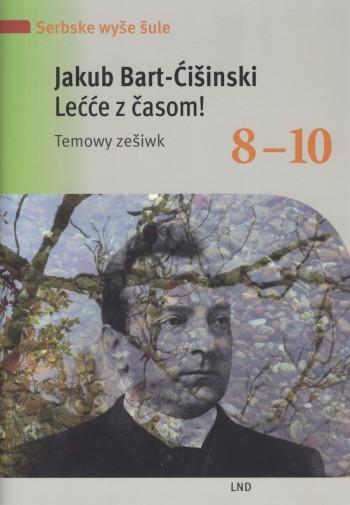 Jakub Bart-Ćišinski – Lećće z časom!