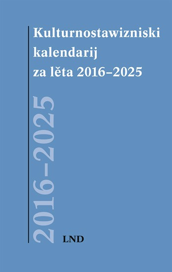 Kulturnostawizniski kalendarij 2016–2025