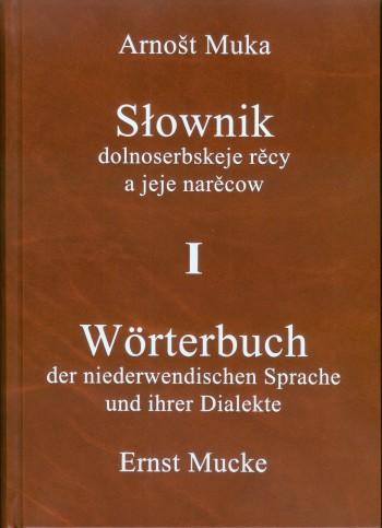 Wörterbuch der niederwendischen Sprache und ihrer Dialekte / Słownik dolnoserbskeje rěcy a jeje narěcow I ─ III