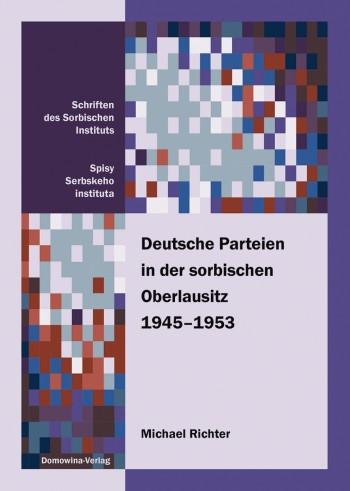 Deutsche Parteien in der sorbischen Oberlausitz 1945–1953