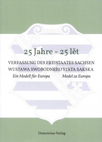 25 Jahre Verfassung des Freistaates Sachsen / 25 lět wustawa Swobodneho stata Sakska