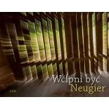 Wćipni być – Neugier