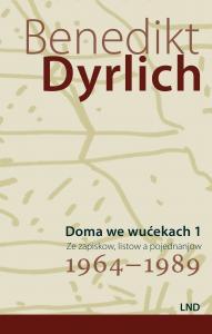 Erster Band des autobiografischen Werkes von Benedikt Dyrlich erschienen
