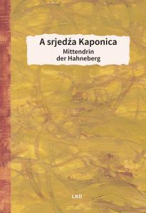 """""""A srjedźa Kaponica – Mittendrin der Hahneberg"""" – ein unterhaltsames sorbisch-deutsches Lesebuch"""
