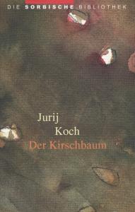 »Der Kirschbaum« von Jurij Koch als E-Book erschienen